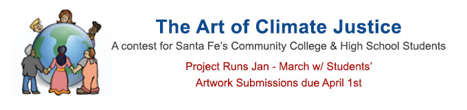 The Art of Climate Justice - A contest for Santa Fe's Community College & High School Students