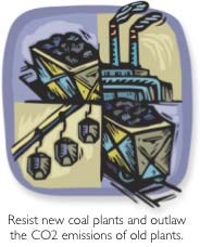 Resist new coal plants and outlaw the C02 emissions of old plants.